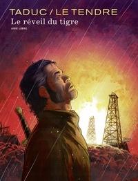 Serge Le Tendre et TaDuc Olivier - Le réveil du tigre.