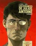Serge Le Tendre et Christian Rossi - Les errances de Julius antoine L'intégrale : .