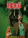 Serge Le Tendre et Christian Rossi - Les Errances de Julius Antoine - Tome 03 - Le sujet.