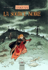 Serge Le Tendre et  TaDuc - Les voyages de Takuan Tome 4 : La Source noire.