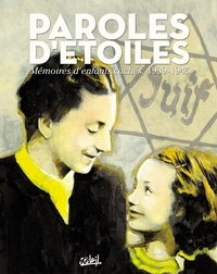 Serge Le Tendre et Jean-Pierre Guéno - Paroles d'étoiles - Mémoires d'enfants cachés, 1939-1945.