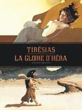 Serge Le Tendre et Christian Rossi - Tirésias ; La gloire d'Héra - Edition complète.