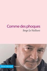 Serge Le Vaillant - Comme des phoques.