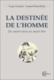 Serge Léautier et Samuel Rouvillois - La destinée de l'homme - Du savoir-vivre au savoir-être.