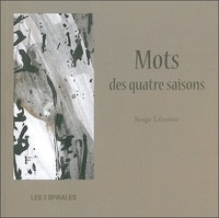 Serge Léautier - Mots des quatre saisons.