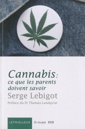 Serge Lebigot - Cannabis : ce que les parents doivent savoir.