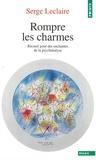 Serge Leclaire - Rompre les charmes - Recueil pour des enchantés.
