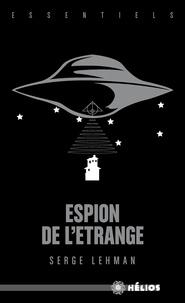 Serge Lehman - Espion de l'étrange.