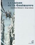 Serge Lehman et Jean-Marie Michaud - La saison de la Couloeuvre Tome 1 : .