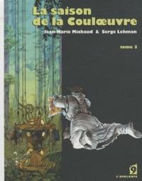 Serge Lehman et Jean-Marie Michaud - La saison de la Couloeuvre Tome 3 : .