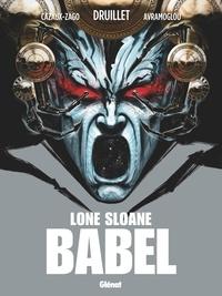 Serge Lehman et Xavier Cazaux-Zago - Lone Sloane  : Babel.