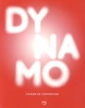Serge Lemoine et Aline Cochard - Dynamo - Un siècle de lumière et de mouvement dans l'art 1913-2013.