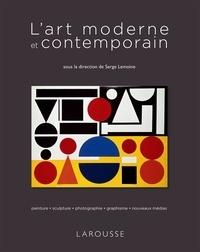 L'art moderne et contemporain- Peinture, sculpture, photographie, graphisme, nouveaux medias - Serge Lemoine |