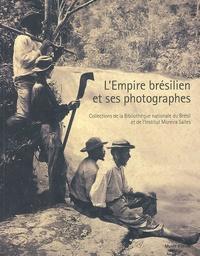 Serge Lemoine et Pedro Corrêa do Lago - L'Empire brésilien et ses photographes - Collections de la Bibliothèque nationale du Brésil et de l'Institut Moreira Salles.