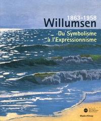 Serge Lemoine - Willumsen un artiste danois 1863-1958 - Du Symbolisme à l'Expressionnisme.