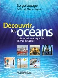 Serge Lepage - Découvrir les océans - Initiation à l'océanographie, science de la mer.