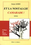 Serge Lesbre - Et la nostalgie camarade !.