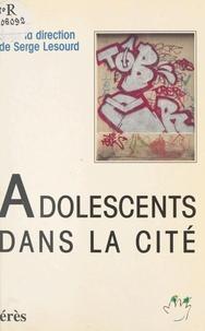 Serge Lesourd - Adolescents dans la cité.