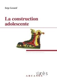 Serge Lesourd - La construction adolescente.