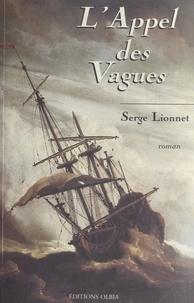 Serge Lionnet - L'appel des vagues.