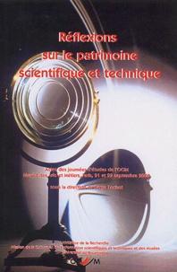 Serge Lochot et  Collectif - Réflexions sur le patrimoine scientifique et technique. - Actes des journées d'études de l'OCIM,  Musée des Arts et Métiers, Paris, 21 et 22 septembre 2000.