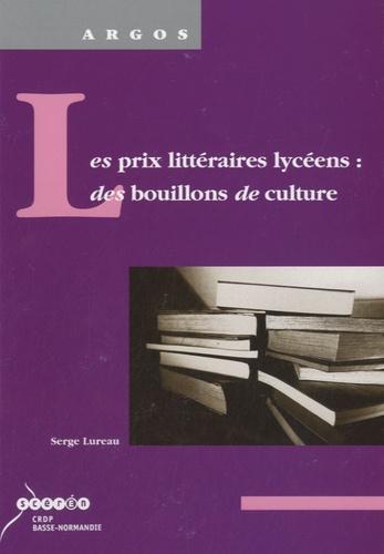 Serge Lureau - Les prix littéraires lycéens : des bouillons de cutlure.