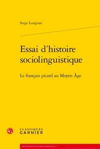 Essai dhistoire sociolinguistique. Le français Picard au Moyen Age.pdf