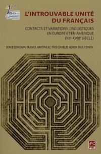 Serge Lusignan et France Martineau - L'introuvable unité du français - Contacts et variations linguistiques en Europe et en Amérique (XIIe-XVIIIe siècle).