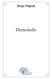 Serge Magnat - Demoiselle.