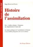 """Serge Mam Lam Fouck - Histoire de l'assimilation - Des """"vieilles colonies"""" françaises aux départements d'outre-mer."""