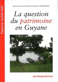 Serge Mam Lam Fouck et Isabelle Hidair - La question du patrimoine en Guyane.