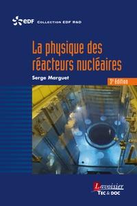 Serge Marguet - La physique des réacteurs nucléaires.