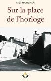 Serge Marignan - Sur la place de l'horloge.