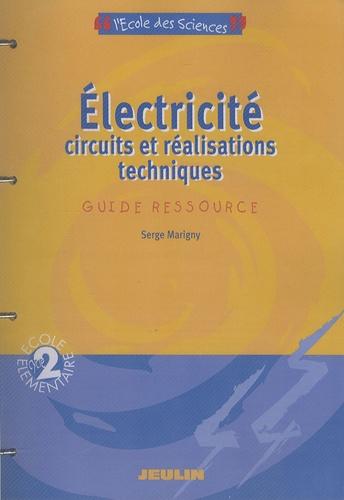 Serge Marigny - Electricité, circuits et réalisations techniques - Guide ressource cycle 2.