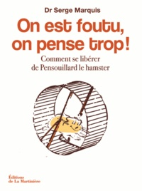 Amazon kindle e-BookStore On est foutu, on pense trop !  - Comment se libérer de Pensouillard le hamster 9782732467627 (Litterature Francaise)