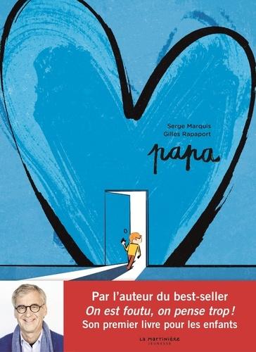 Serge Marquis et Gilles Rapaport - Papa.