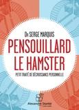 Serge Marquis - Pensouillard le hamster - Petit traité de décroissance personnelle. 1 CD audio MP3