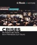 Serge Marti - Crises - Du krach de 1929 aux menaces sur l'euro.