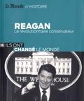 Serge Marti - Reagan - Le révolutionnaire conservateur.