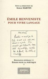 Serge Martin - Emile Benveniste, pour vivre langage.