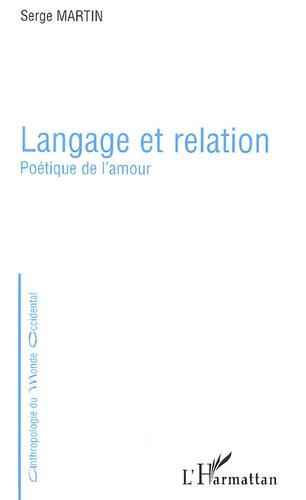 Serge Martin - Langage et relation - Poétique de l'amour.