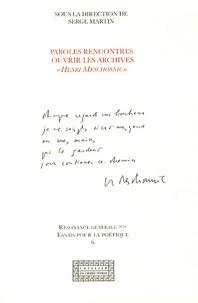 """Serge Martin - Paroles rencontres : ouvrir les archives """"Henri Meschonnic""""."""