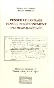 Serge Martin - Penser le langage, penser l'enseignement avec Henri Meschonnic.
