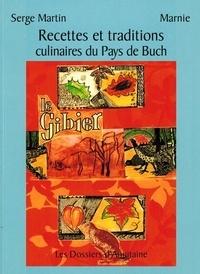 Serge Martin et  Marnie - Recettes et traditions culinaires du Pays de Buch.