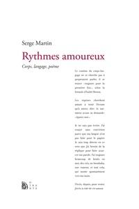 Serge Martin - Rythmes amoureux - Corps, langage, poème.