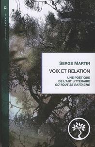 Serge Martin - Voix et relation - Une poétique de l'art littéraire où tout se rattache.
