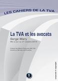 Serge Mary - La TVA et les avocats - Les cahiers de la TVA (Belgique).