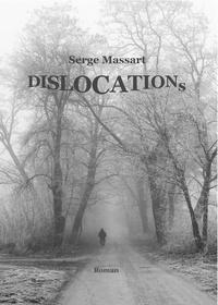 Serge Massart - DISLOCATIONs.