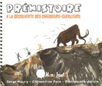 Serge Maury et Emmanuelle Garcia - Préhistoire - A la découverte des chasseurs-cueilleurs.