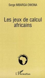Serge Mbarga Owona - Les jeux de calcul africains.